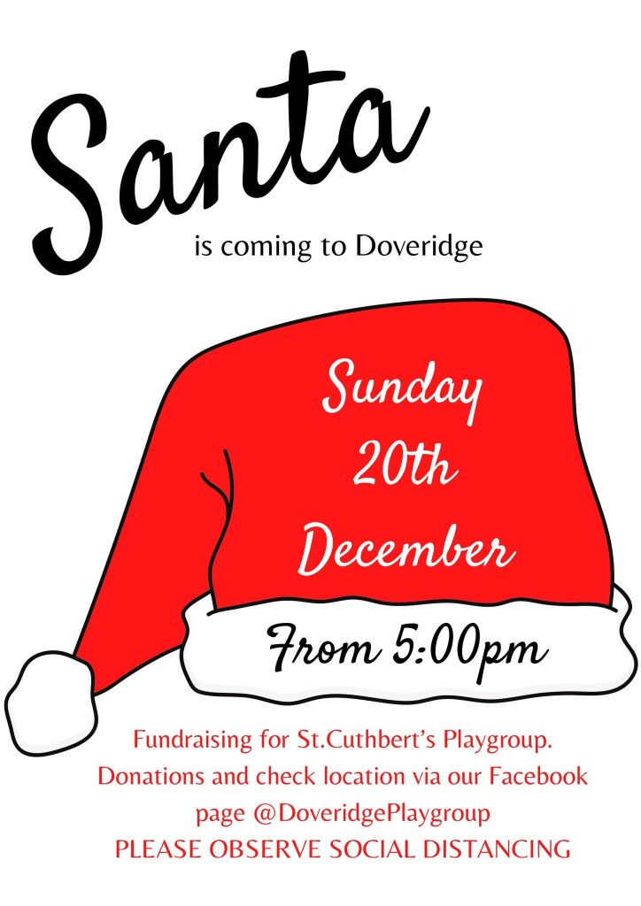 Santa is coming to Doveridge Sunday 20th December from 5:00pm Fundraising for St. Cuthbert's Playgroup. Donations and check location via our Facebook page @ DoveridgePlaygroup PLEASE OBSERVE SOCIAL DISTANCING